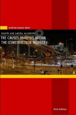 Health and Safety Accidents and The Causes Analysis within the Construction Industry