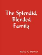 The Splendid, Blended Family