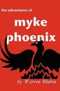 The Adventures of Myke Phoenix