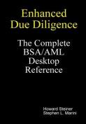 Enhanced Due Diligence - The Complete BSA/AML Desktop Reference