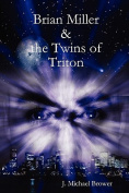 Brian Miller and The Twins of Triton