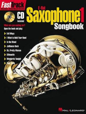 Fasttrack Alto Saxophone Songbook - Level 1 [With CD]