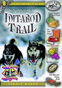 The Mystery on Alaska's Iditarod Trail (Real Kids! Real Places!