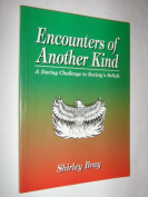Encounters of Another Kind