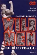 Captain Blood's Wild Men of Football Volume 1