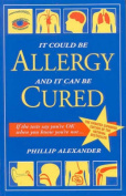 It Could be Allergy and it Can be Cured