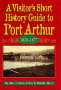A Visitor's Short History Guide to Port Arthur