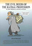 The Evil Deeds of the Ratbag Profession