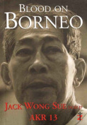 Blood on Borneo