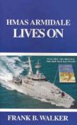 HMAS Armidale Lives on