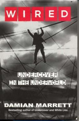 Wired: Undercover in the Underworld