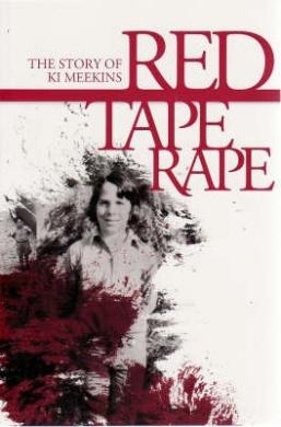 Red Tape Rape: The Story of Ki Meekins