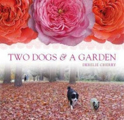 Two Dogs & A Garden