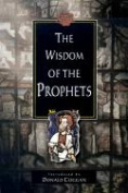 Wisdom of the Prophets, the