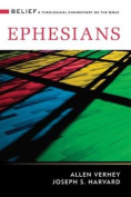 Ephesians: A Theological Commentary on the Bible (Belief