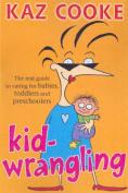 Kidwrangling