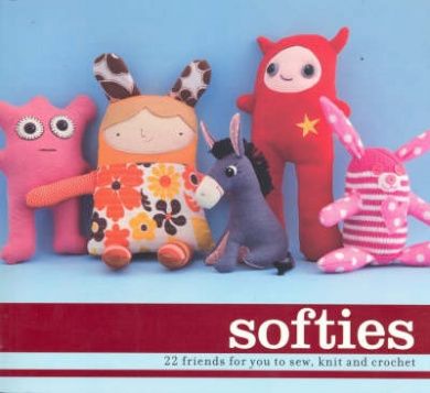 Softies: 22 Friends for You to Sew, Knit and Crochet