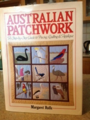 Australian Patchwork: A Step-by-Step Guide Piecing, Quilting and Applique.: A Step-by-Step Guide to Piecing, Quilting & Applique