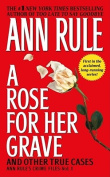 Rose for Her Grave and Other True Cases
