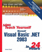 Sams Teach Yourself Microsoft Visual Basic .Net 2003 in 24 Hours Complete Starter Kit [With DVD-ROM]
