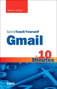 Sams Teach Yourself Gmail in 10 Minutes