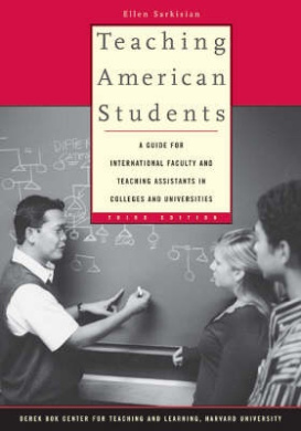 Teaching American Students: A Guide for International Faculty and Teaching Assistants in Colleges and Universities
