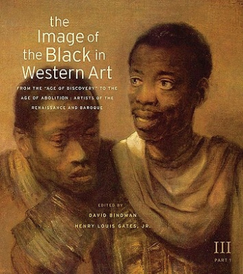 """The Image of the Black in Western Art: v. 3: From the """"Age of Discovery"""" to the Age of Abolition: Pt. 1: Artists of the Renaissance and Baroque"""