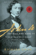 John A.: The Man Who Made Us