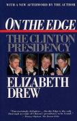 On the Edge the Clinton Presi