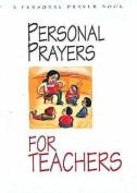 Personal Prayers for Teachers
