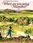 Where Are You Going, Manyoni?