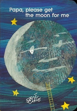 Papa, Please Get the Moon for ME [Board book]