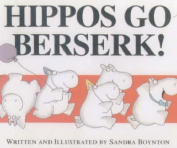 Hippos Go Berserk! [Board book]