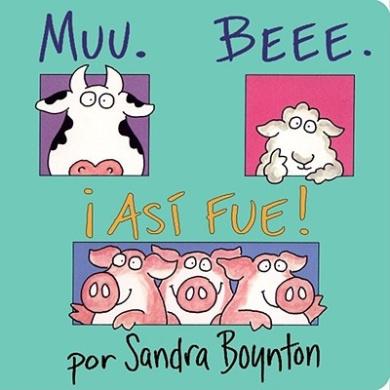 Muu. Beee. Asi Fue! (Moo, Baa, La La) [Board Book]