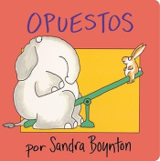 Opuestos = Opposites [Board Book] [Spanish]