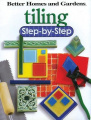 """Tiling: Step-by-Step (""""Better Homes & Gardens"""""""