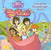 Pollyworld! Extreme Scavenger Hunt
