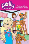Polly and the Makeover Mess