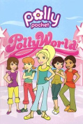 Pollyworld! (Polly Pocket)