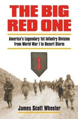 The Big Red One: America's Legendary 1st Infantry Division from World War I to Desert Storm (Modern War Studies)