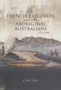 The French Explorers and the Aboriginal Australians, 1772- 1839