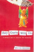 Any Guru Will Do