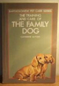 The Training and Care of the Family Dog