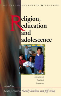 Religion, Education and Adolescence: International Empirical Perspectives (Religion, Education and Culture)