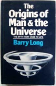Origins of Man and the Universe
