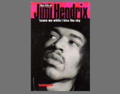 "Jimi Hendrix: ""'Scuse ME While I Kiss the Sky"""
