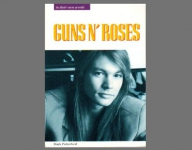 """""""Guns 'n' Roses"""": In Their Own Words (In Their Own Words)"""