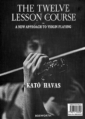 Kato Havas: The 12 Course Lesson in a New Approach to Violin Playing
