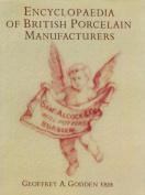 Encyclopedia Of British Porcelain Manufacturers