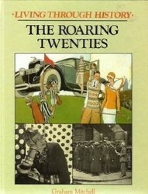 The Roaring Twenties: Britain in the 1920's (Living Through History)